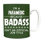 Im a Paramedic Because BADASS isnt an official job title Mug 147