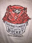 "JOE'S CRAB SHACK ""SOMETIMES YOU JUST GOTTA SAY BUCKET"" SOLID GRAY T-SHIRT"