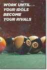 "Pool / Snooker Motivation 02 ""Work until..."" Poster Art Print 8 Ball 9 $57.23 USD on eBay"
