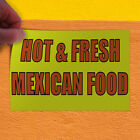 Decal Sticker Hot & Fresh Mexican Food Food & Beverage Outdoor Store Sign