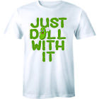 Mens Just Dill With It Tshirt Funny Cool Pickle Tee For Guys Pun College Humor