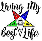 Eastern Star OES Living My Best Life tee shirt (fit options)