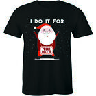 I Do It For The Hos Shirt Christmas Xmas T-shirt Tee Santa Claus Funny Gift