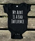My Aunt Is A Bad Influence Bodysuit Funny Auntie Gift Boy Girl Clothing