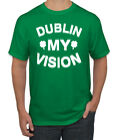 Dublin My Vision Funny Drunk Irish Clover St. Patrick's Day Men's T-Shirt
