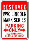 1990 90 LINCOLN MARK SERIES Aluminum Parking Sign