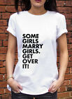 Some Girls Marry Girls TShirt Gok Wan Insp Equal Marriage Gay LGBT T Shirt J0518
