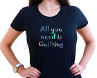 ALL YOU NEED IS QUILTING PERSONALISED HOLOGRAM T SHIRT QUILTER CRAFT GIFT