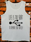 Life is Too Short to Remove USB Safely Funny White Men Boy Tank Top Vest Singlet