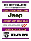 CHRYSLER/DODGE/JEEP/RAM - CHOOSE YOUR PAINT CODE - 1 QUART READY TO SPRAY