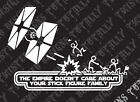 star wars empire doesnt care stick family funny car truck vinyl decal sticker $5.99 USD