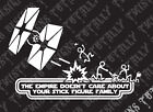 star wars empire doesnt care stick family funny car truck vinyl decal sticker $7.99 USD on eBay