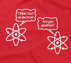 I THINK I LOST AN ELECTRON T-SHIRT funny saying science sarcastic novelty humor