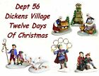 "Dept 56 Dickens Village ""Twelve Days of Christmas""  Several Days You Choose From"