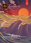 Textbooks Education - Adobe Illustrator CC Classroom In A Book 2017 Release By Brian Wood