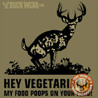 Buck Wear 1302 Deer Hunting Hey Vegetarian My Food Poops on Your Food PETA Shirt
