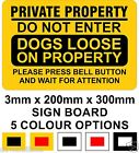 Dogs Loose Private Property Do Not Enter 20cm x 30cm Rigid Signboard
