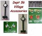 Dept 56 Village Accessories  Flags, Antennas, Clocks, Banners - Many Choices