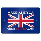 Make America Great Britain Again Anti Trump Funny Home Business Office Sign