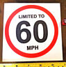 More images of LIMITED TO 60 MPH MILES PER HOUR Speed Safety Sticker Sign New 12CM Diameter