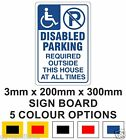 Disabled Parking Required Outside Front Of House Sign 3mm x 200mm x 300mm Board