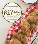 Down South Paleo Southern Comfort Food Recipes Gluten Free Jennifer Robins
