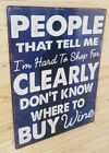 Hard to shop for dont know where to buy wine heavy duty steel sign-home decor
