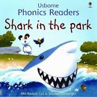 Shark in the Park [Usborne Phonics Readers]