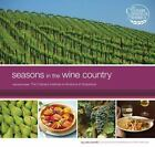 Seasons in the Wine Country: Recipes from the Culinary Institute of America at G