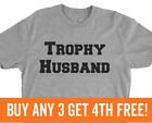 Trophy Husband T-shirt Funny gift for hubby father's day - SALE! Unisex XS-XXL