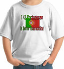 1/2 half PORTUGUESE IS BETTER THAN NOTHING KIDS T-SHIRT PORTUGAL