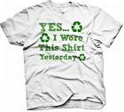 Yes I Wore This Shirt Yesterday - Recycled White T-Shirt