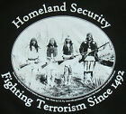 Homeland Security Fighting Terrorism since 1492 T-Shirt  M- 3XL Made in USA
