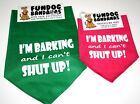 Fun Dog/Pet Bandana/Scarf -Ties Around Neck - I'M BARKING AND I CAN'T SHUT UP