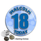 Large 75mm Personalised 16th 18th 21st 30th 40th 50th 60th Birthday Badge ~ N56