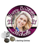 Large 75mm Personalised 18th 21st 30th 40th 50th Birthday PHOTO Badge ~ N49