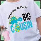 BLUE DINOSAUR I'M GOING TO BE A BIG COUSIN SHIRT PERSONALIZED DINO EGG TSHIRT