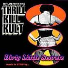 Dirty Little Secrets by My Life with the Thrill Kill Kult (CD,1999) SEXY STUFF!