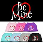 Be Mine Screen Print Dog Cat Pet Puppy Valentines Day Shirt