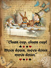ALICE IN WONDERLAND : CLEAN CUP, CLEAN CUP : METAL SIGN: 3 SIZES TO CHOOSE FROM