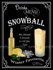 SNOWBALL  RETRO PUB,BAR,CLUB MEN CAVE,  ,METAL SIGN :3 SIZES TO CHOOSE FROM