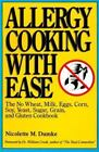 Allergy Cooking with Ease: The No Wheat, Milk, Eggs, Corn, Soy, Yeast, Sugar, G