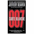 Carte Blanche: The New James Bond Novel (007 James Bond) Deaver, Jeffery Mass M $3.99 USD on eBay