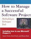 How to Manage a Successful Software Project: Methodologies, Techniques, Tools P