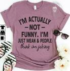 I'm Actually Not Funny I'm Just Mean & People Think I'm Joking Ladies Shirt