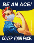Be an Ace Cover Your Face Rosie the Riveter STICKER or FLEXIBLE MAGNET 4 x 5.5""