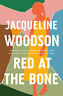Jacqueline Woodson-Red At The Bone BOOKH NEW