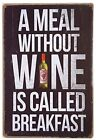 A Meal Without Wine is Called Breakfast Kitchen Vintage Retro Tin Sign Home Pub
