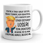 Funny Mug Birthday Gift for Sister Donald Trump Great Sister Coffee And Tea Mug