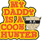 "Dixie Rebel Baby Youth ""MY DADDY IS A COON HUNTER"" 50/50 Gildan/Jerzees T SHIRT"